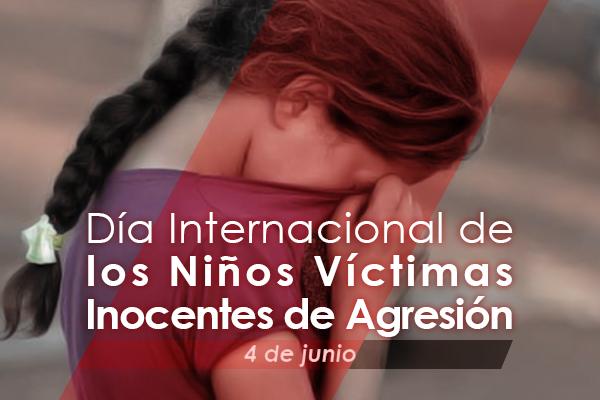 Efemérides: 4 de junio, Día Internacional de los Niños Víctimas Inocentes de Agresión