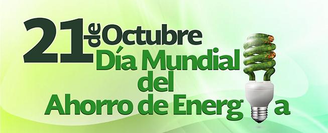 Efemérides: 21 de octubre, Día Mundial del Ahorro de Energía